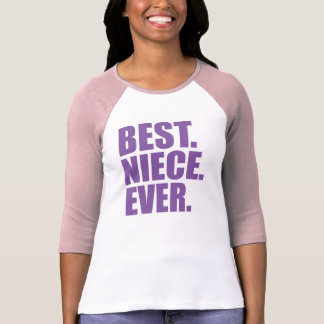 Best. Niece. Ever. (purple) T Shirt