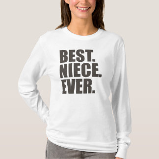 Best. Niece. Ever. T-Shirt