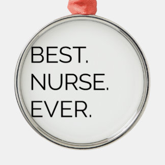 Best. Nurse. Ever. Metal Ornament