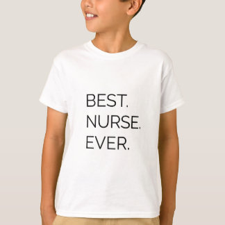 Best. Nurse. Ever. T-Shirt