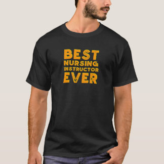 Best nursing instructor ever T-Shirt