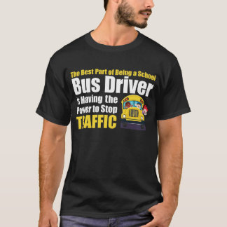 Best Part of Being School Bus Driver Stop Traffic T-Shirt