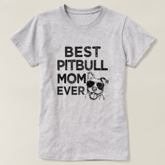 Best Pitbull Mom Ever funny womens pittie shirt
