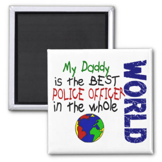 Best Police Officer In World 2 (Daddy) Square Magnet