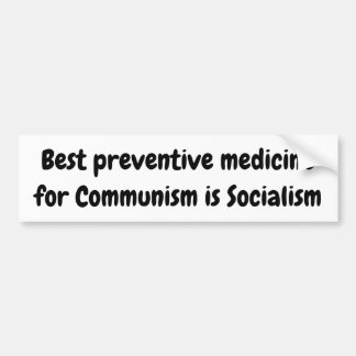 Best preventive medicine for Communism is ... Bumper Sticker