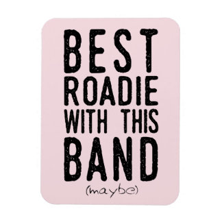 Best Roadie (maybe) (blk) Magnet