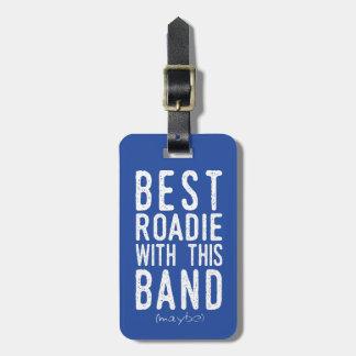 Best Roadie (maybe) (wht) Luggage Tag