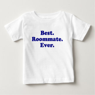 Best Roommate Ever Baby T-Shirt
