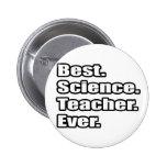 Best Science Teacher Ever 2 Inch Round Button
