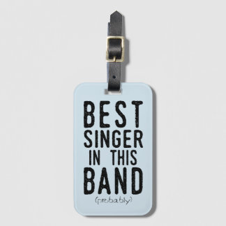 Best Singer (probably) (blk) Luggage Tag
