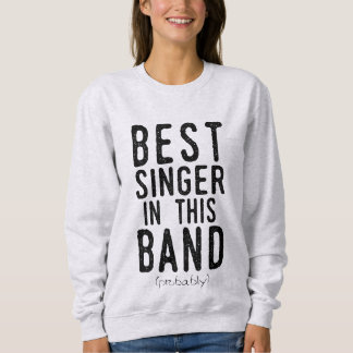 Best Singer (probably) (blk) Sweatshirt