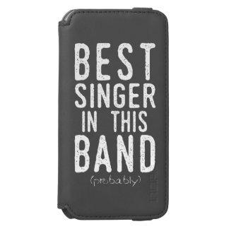 Best Singer (probably) (wht) Incipio Watson™ iPhone 6 Wallet Case