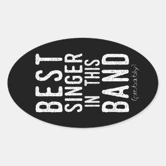 Best Singer (probably) (wht) Oval Sticker
