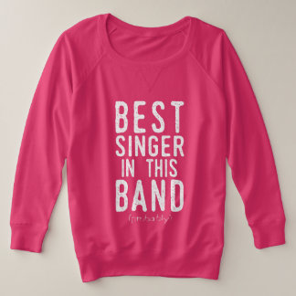 Best Singer (probably) (wht) Plus Size Sweatshirt