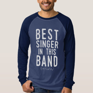 Best Singer (probably) (wht) T-Shirt