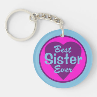 Best Sister Ever Double-Sided Round Acrylic Keychain