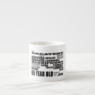 Best Sixty Five Year Olds : Greatest 65 Year Old Espresso Mug