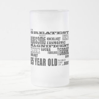 Best Sixty Five Year Olds : Greatest 65 Year Old Frosted Beer Mugs