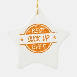 Best Suck Up Ever Orange Ceramic Star Ornament
