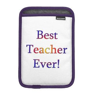Best Teacher Ever iPad Mini Sleeve