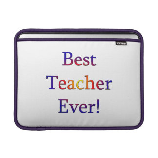 Best Teacher Ever Sleeve For MacBook Air