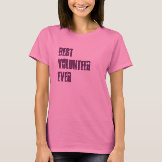 Best Volunteer Ever or Any Sentiment W1581 T-Shirt