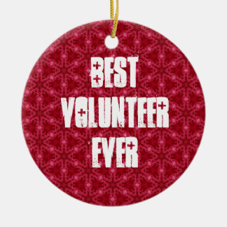 Best Volunteer Ever or Any Sentiment W1586 Ceramic Ornament