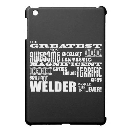 Best Welders : Greatest Welder iPad Mini Covers