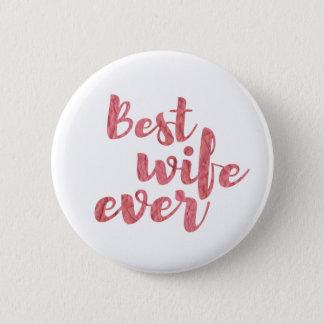 Best Wife Ever 2 Inch Round Button
