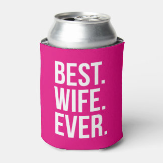 Best Wife Ever Can Cooler