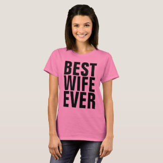 BEST WIFE EVER Pink T-shirts