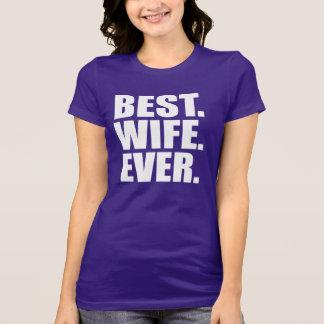 Best. Wife. Ever. (purple) T-Shirt