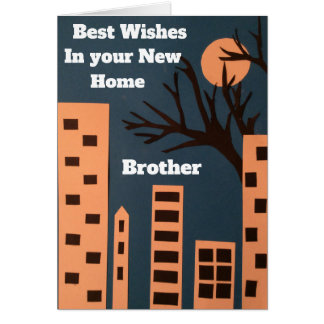 Best wishes in your new home brother card