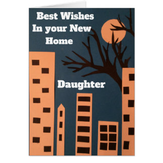 Best wishes in your new home daughter card