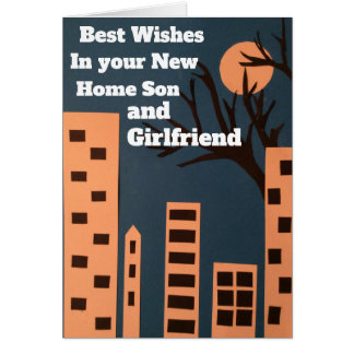 Best wishes in your new home son and girlfriend card