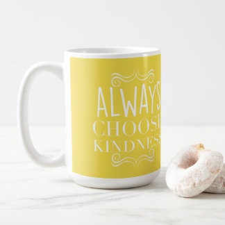 Best Yellow Always Choose Kindness with Ornaments Coffee Mug