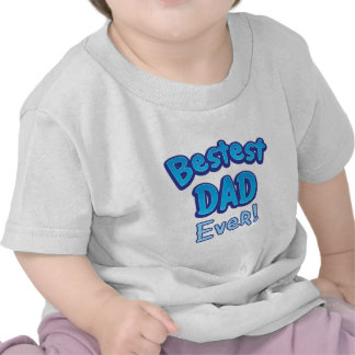 Bestest DAD ever BFF father T-shirts