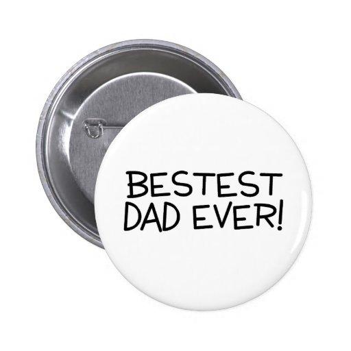 Bestest Dad Ever Button
