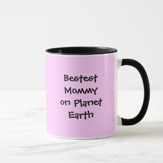 Bestest Mommy on Planet Earth Mug