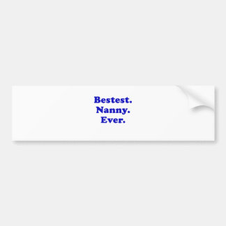 Bestest Nanny Ever Bumper Sticker