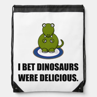 Bet Dinosaurs Were Delicious Drawstring Bag