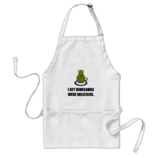 Bet Dinosaurs Were Delicious Standard Apron