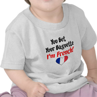 Bet Your Baguette French Tee Shirt