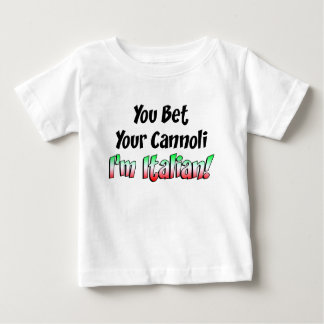 Bet Your Cannoli Italian Baby T-Shirt