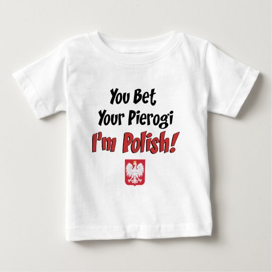 Bet Your Pierogi Polish Baby T-Shirt