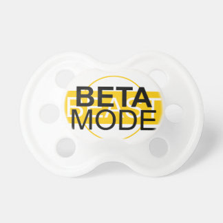 Beta mode pacifier