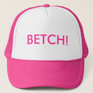 BETCH! TRUCKER HAT