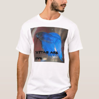 Bettas are love T-Shirt