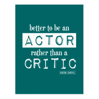 Better an Actor Rather than a Critic Postcard