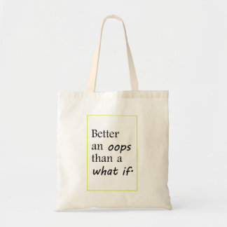 better an oop than a what if tote bag